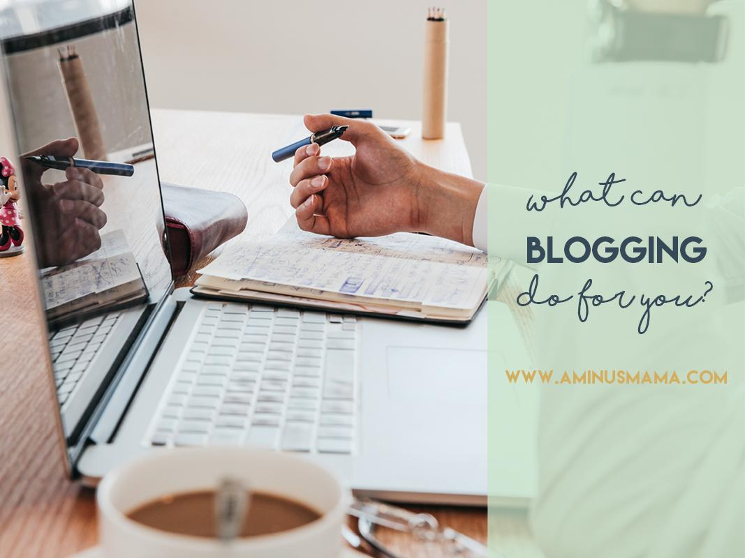 What Can Blogging Do for You?