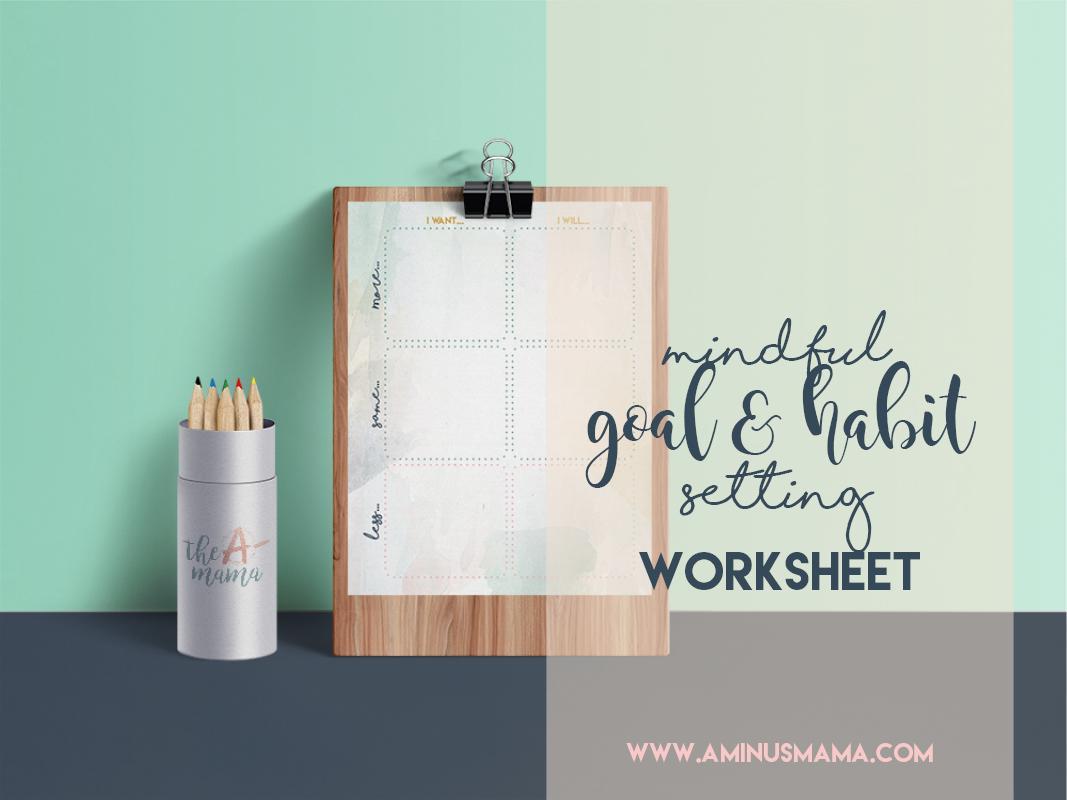 Goal- and Habit- Setting Worksheet