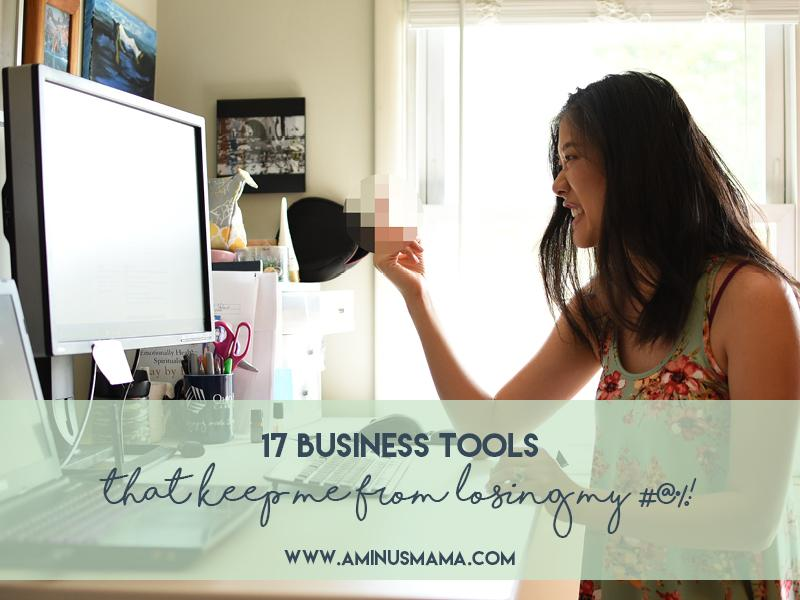 17 Business Tools That Keep Me From (Completely) Losing My $%!&