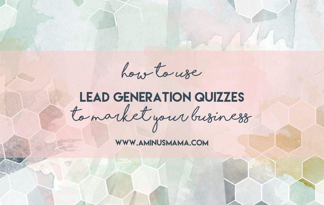 How to Use a Lead Generation Quiz to Market Your Business