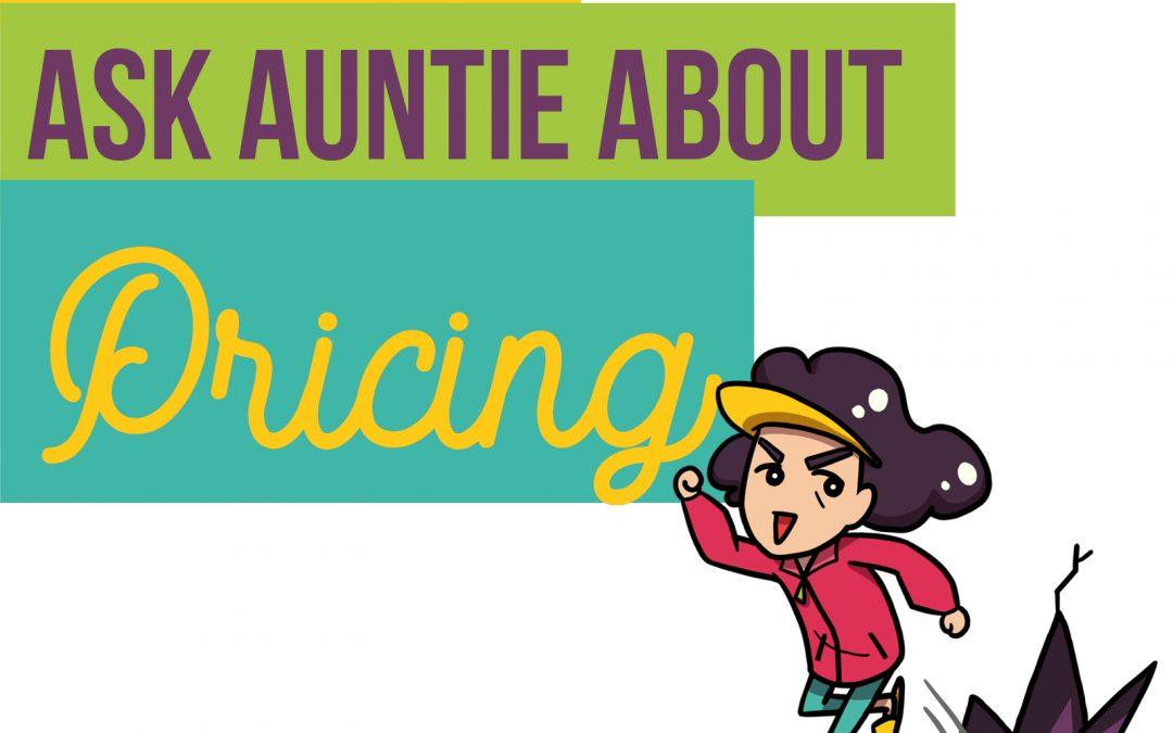 Episode 2: Ask Auntie About PRICING