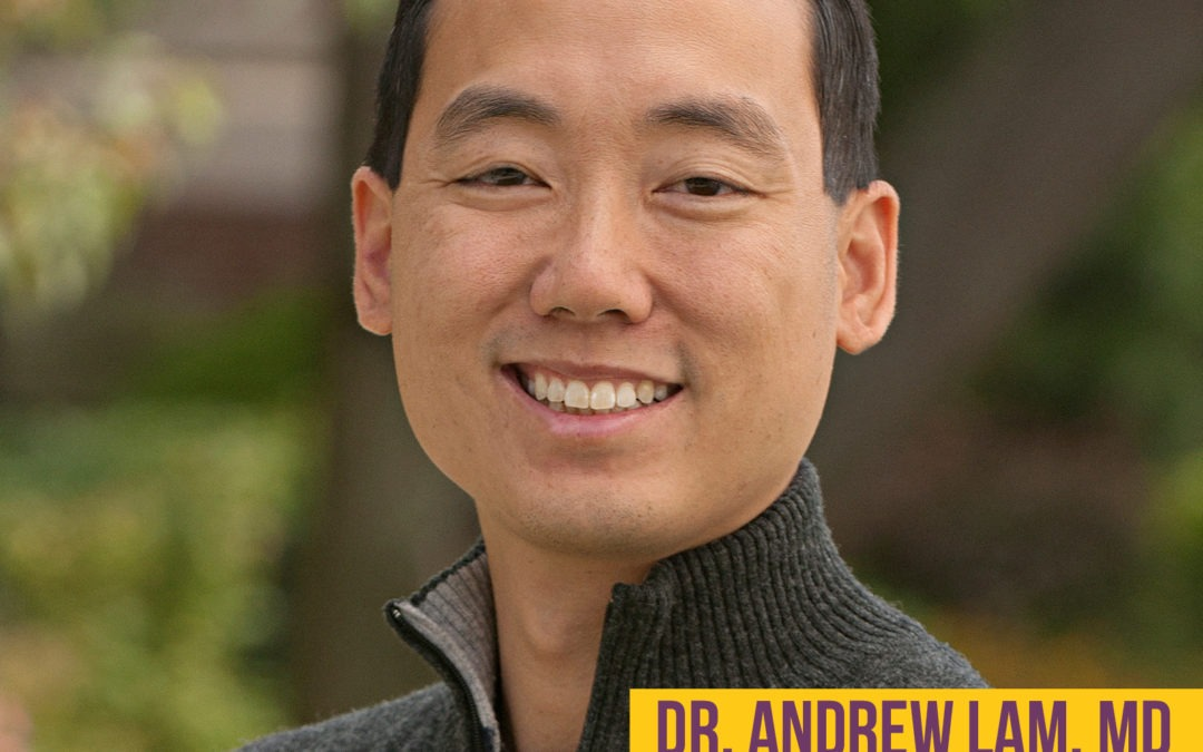 Episode 19: Retinal Surgeon and Author Dr. Andrew Lam